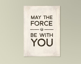 """Star Wars """"May the Force be with you"""" -  Quote card, Star Wars card, greeting card, printable card, literary quote, digital download"""