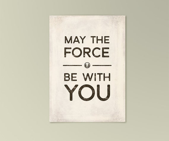 Star Wars Quotes The Force: Star Wars May The Force Be With You Quote Card