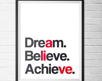 Poster Dream. Believe. Achieve - 3 Posters, Digital Print, Wall Decor, Motivational, Inspirational modern art, Typography Poster. Printable.
