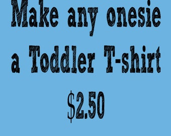 Make Any Onesie A Toddler T-Shirt Upgrade