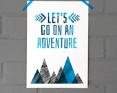 Let's Go On An Adventure Print - Nursery Bedroom Wall Art - Kids Mountains Abstract Geometric Watercolour Painted