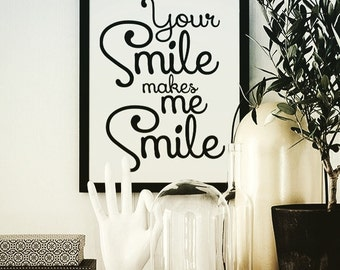 Your Smile Makes Me Smile Poster, Print, Wall Art, Wall Prints, Typography Print, Wall Decor, Home Decor, Decor, Decoration, Interior Design