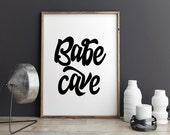 Printable Poster - Babe Cave - Typography Print Black & White Wall Art Poster Print