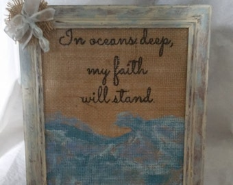 Burlap Print/Hand Painted Burlap/Picture/Home Decor/Inspirational Gift/Friend/Strength/Ocean Theme/Free shipping/Faith/Housewarming Gift