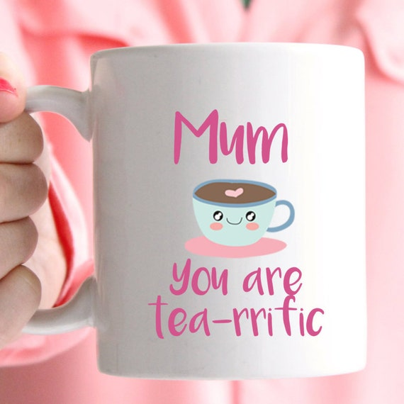 Mum you are tea-rrific mug, super cute message for your Mum, does your Mum like tea?