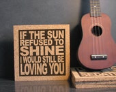 LED ZEPPELIN - Quote Art - If The Sun Refused To Shine I Would Still Be Loving You - Thank You Lyrics - Cork Wall Art and Hot Pad Trivet