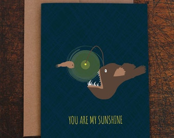 funny valentine card / you are my sunshine / angler fish