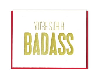 You're such a BADASS