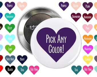 2.25 Inch Large Heart Pins, Custom Color Wedding Buttons, Baby Shower Badges, Bridesmaid Pin, Mommy To Be, Bridal Party, Classy Bachelorette