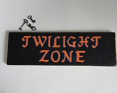 TWILIGHT ZONE Sign - Rustic Wall Art - Minimalist Home Decor - Wall Hanging - Black and Orange Sign - Movie/TV Show - Media Room Decor