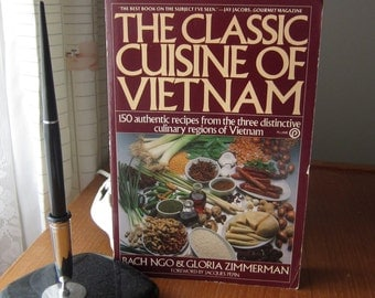 The Classic Cuisine of Vietnam - 150 Authentic Recipes - by Bach Ngo & Gloria Zimmerman