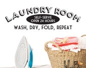 Laundry Room wall decal sticker - Self Serve Open 24 Hours