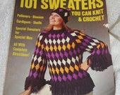 Womens Day 101 Sweaters You can Knit and Crochet 1972 Knitting Magazine Sweater Crochet Jumper Patterns Pullovers Blouses Cardigans Kids Men
