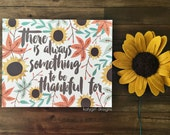 Limited Edition - Always Something To Be Thankful For - Fall Print