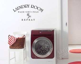 Vinyl Wall Decal - Laundry Room - Wash Dry Fold Repeat -  Many Color Choices