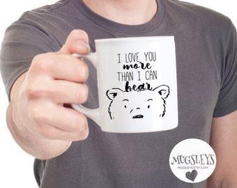 Bear Mug, I Love You More Than I Can Bear Coffee Mug Cup, Boyfriend Gifts, Girlfriend Gifts, Valentines Day Mug Gift, Bear Face, Sweetheart