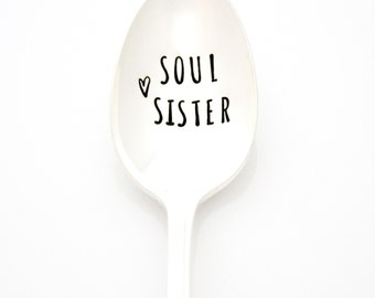 Soul Sister. Hand stamped spoon for best friend or sister gift. BFF and Besties Gift idea for her.