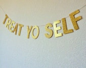 Glitter Treat Yo Self Banner // Glitter Banner // Gold Glitter Banner // Glitter Party Decor // Glitter Bunting // Gold Party Decor