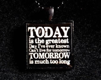 Pop culture necklace: Today's the greatest day I've ever known - alternative motivational poster with a Smashing Pumpkins quote