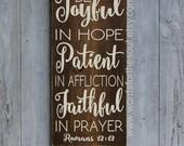 Romans 12:12 Be JOYFUL Patient Faithful Christian Bible Scripture Subway Typography Art  Wooden Sign