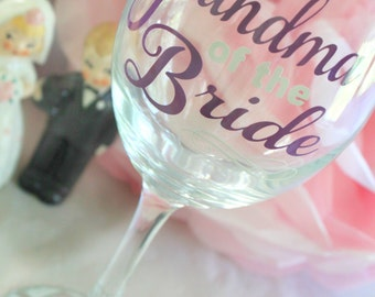 Wedding Party Glasses - Grandma of the Bride - Grandma of the Bride Gift - Grandma of the Groom - Grandma of the Groom Gift - Mother of the