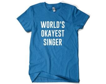 Singer Shirt-World's Okayest Singer T Shirt Gift for Singer Men Women