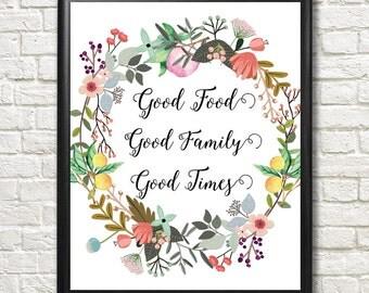 "Good Food Good Family Good Times - 8 x 10"" Digital Art Print - Printable Decor - Kitchen Decor"