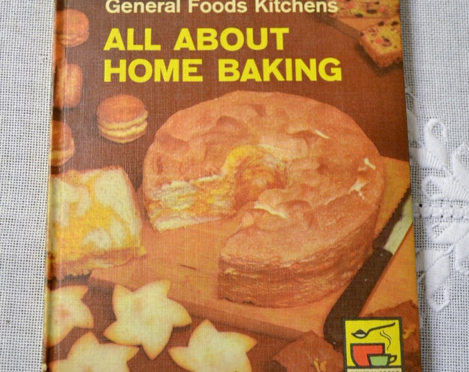 General Foods Kitchens All About Home Baking 1960 Vintage Book Cookbook Recipe Book PanchosPorch
