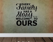Every Family Has A Story Welcome To Ours Personalized Vinyl Wall Decal Sticker Livingroom Decor Home Decor House Warming Gift