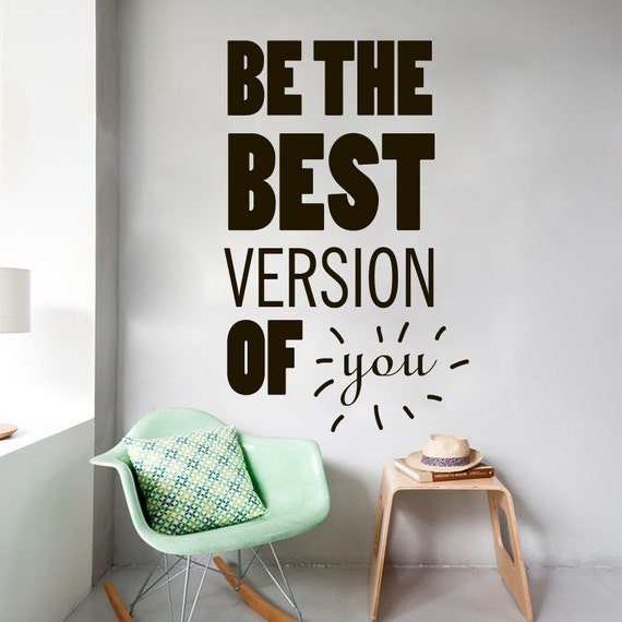 Be The Best Version Of You Quote: Wall Decals Quote Be The Best Version Of You Decal Vinyl