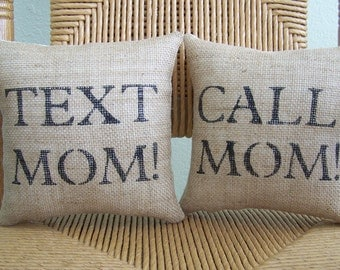 Text Mom, Call Mom pillow, Typography pillow, humorous pillow, burlap pillow, Dorm room decor, stenciled pillow, FREE SHIPPING!