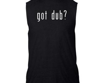 Got Dub? Sleeveless T-Shirt