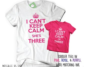 Matching Birthday Tees Funny T Shirt Tee Bday I Can't Keep Calm I'm Three Bday Toddler Kid Child 3rd 3 Years Old Funny Children Shirt B-day