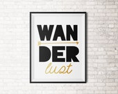 Wanderlust Print - Black and Faux Gold - Many Sizes to choose from!