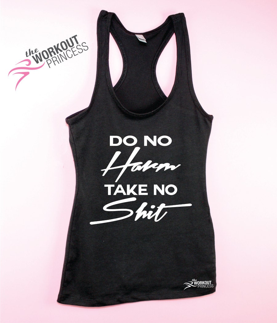 Workout Tops: Workout Tank Tops Funny Fitness Tank Do No Harm Take No Shit