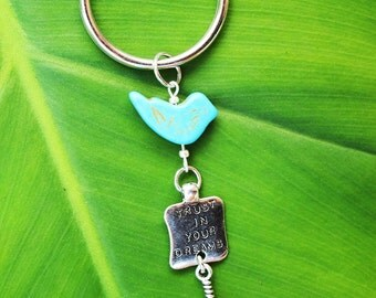Be Free Trust in your dreams feather bird Keychain