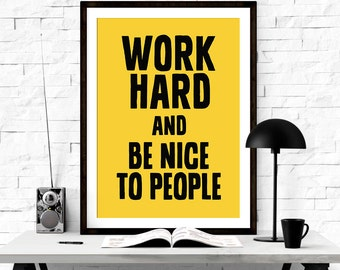 Inspirational Print, Printable Quote Art, Work Hard and Be Nice To People, Office Motivation, Typography Poster, Digital Download Art