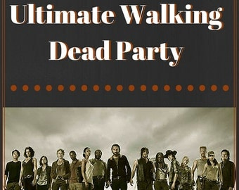 The Ultimate Party Planning Guide, Walking Dead, Halloween, Birthday, Party, ebook, Guide, Fun, Entertainment, Zombie, Apocalypse, Survivor