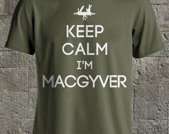 Keep Calm I'm Macgyver Top T-shirt Tee Shirt tshirt Tees Tshirts, Men's Clothing, Women's Clothing, Mens, Womens, Ladies, Guys, Youth, Kids.
