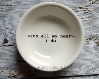 Jewellery dish/ ring dish 'with all my heart, i do' bridal/wedding present