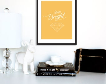 "Digital Download, ""Shine Bright"" Inspirational Print, Typography Print, Printable art, Motivational Print"