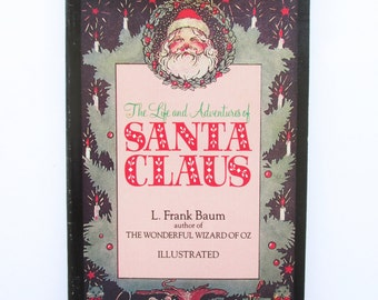 The Life and Adventures of Santa Claus by L. Frank Baum. Illustrated Christmas Story, Holiday Fiction Literature. 1986 Paperback