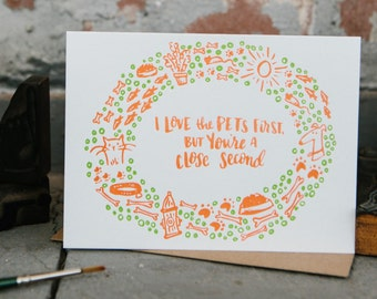 I Love The Pets First... Greeting Card