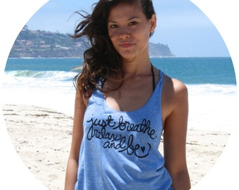 "Yoga Tank Top ""Just Breathe, Relax, and Be"". Yoga Shirt, Mediation, Namaste, Zen MADE TO ORDER"
