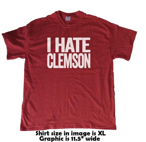 I hate clemson south carolina gamecocks fan t shirt by for Ez custom t shirts