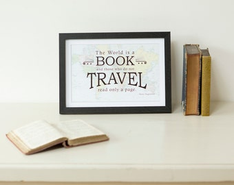 Travel Quote Map Print - The world is a book and those who do not travel read only a page