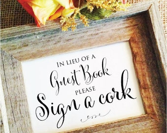 Wedding Cork Sign In Lieu of a Guest Book Please sign a cork (Stylish) (Frame NOT included)