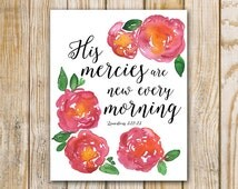 His Mercies Are New Every Morning - 8 x 10 - Digital Art Print - Watercolor Download - Lamentations 3:22-23 - Scripture Printable