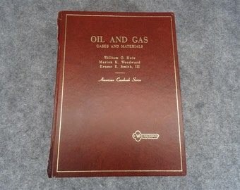 Oil and Gas Cases and Materials by Huie, Woodward and Smith - American Casebook Series