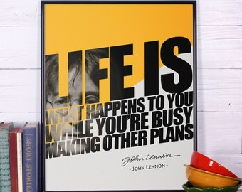 John Lennon Quote Print, Life is what happens to you while you're busy making other plans, Life Quote, Inspirational Art Print Poster
